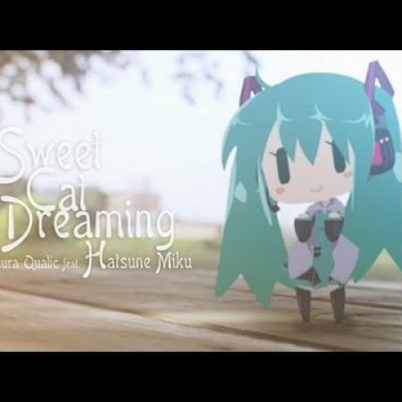◦°˚\(*❛‿❛)/˚°◦ 初音ミク - Sweet Cat Dreaming 【VOCALOID】 Hatsune Miku